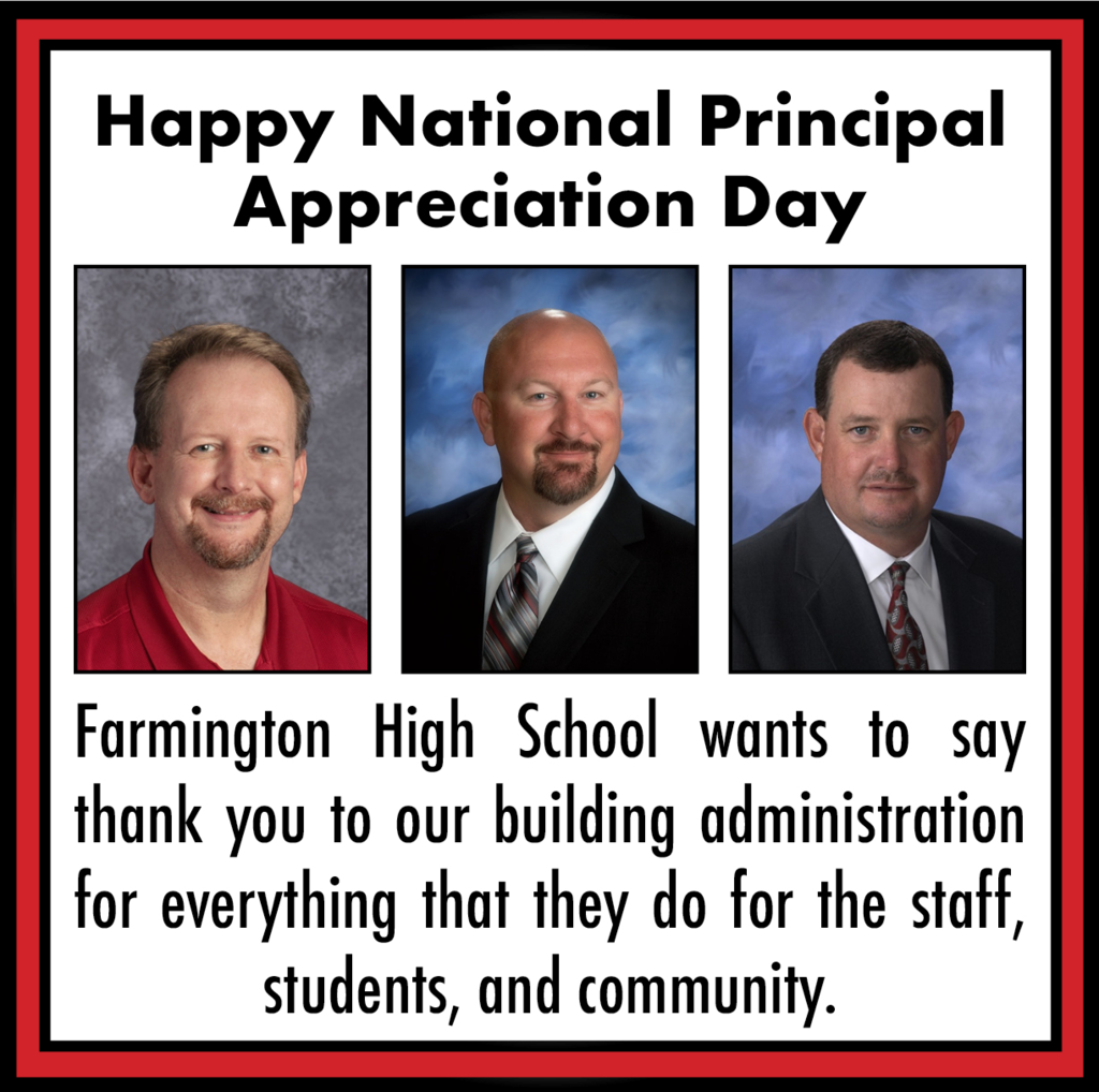 Graphic: Picture of Mr. Williams, Mr. Purifoy, Coach Harper. Farmington High School want to say thank you to our building adminsitration for everything they do for our staff, students, and community