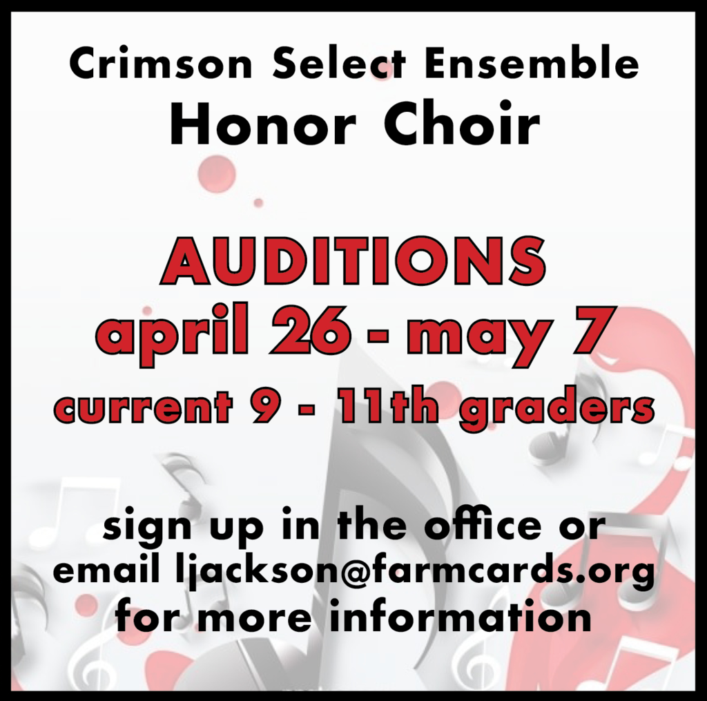 Would you like to audition for the top performing choir at Farmington High School? Auditions are being held for the Crimson Select Ensemble from April 26th-May 7th. Current 9th-11th graders can sign up in the office for an audition time. Virtual students can email Mrs. Jackson (ljackson@farmcards.org) for details. #cardstudentsareworthit #honorchoir #crimsonselectensemble
